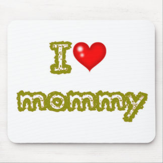 i love mommy mouse pads