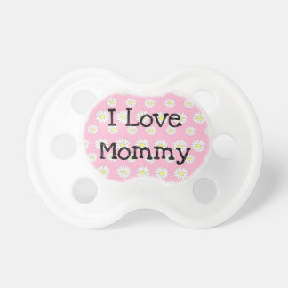 I Love Mommy Pink and Yellow Daisies Baby Pacifier