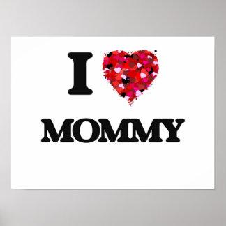 I Love Mommy Poster