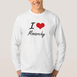 I Love Monarchy Shirts