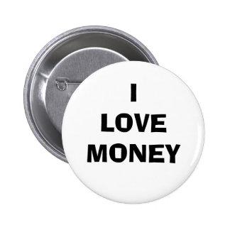 I LOVE MONEY 6 CM ROUND BADGE