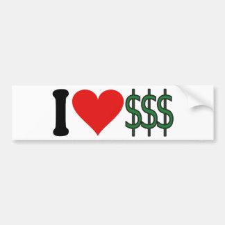 I Love Money * Bumper Sticker