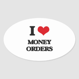 I Love Money Orders Oval Stickers