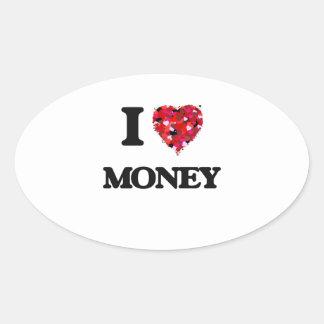 I Love Money Oval Sticker