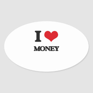 I Love Money Oval Stickers