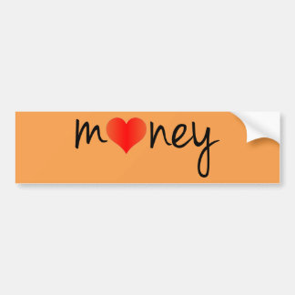 I love money super cool and crazy bumper sticker