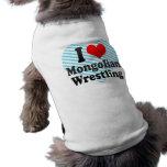 I love Mongolian Wrestling Pet Shirt