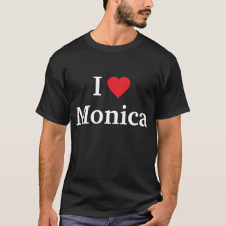 I love Monica T-Shirt