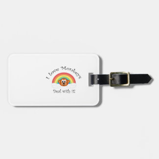 I love monkeys deal with it luggage tag