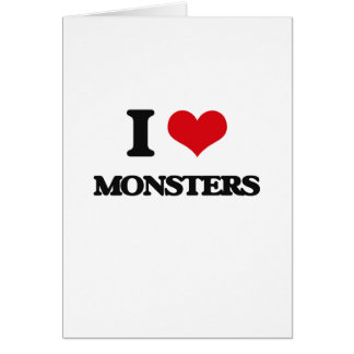 I Love Monsters Greeting Cards