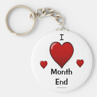 I Love Month End! Basic Round Button Key Ring