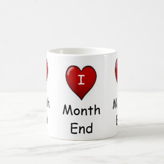 I Love Month end! Coffee Mug