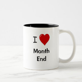 I Love Month End! - Double-sided Two-Tone Mug