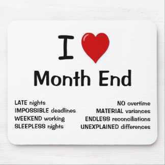 I Love Month End - I Heart Month End Mouse Mat