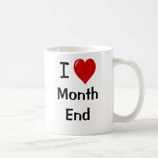 I Love Month End - I Heart Month end Mugs