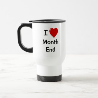 I Love Month End - Motivational Accounting Quote Stainless Steel Travel Mug