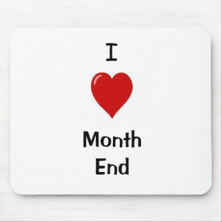 I Love Month End Mouse Mat