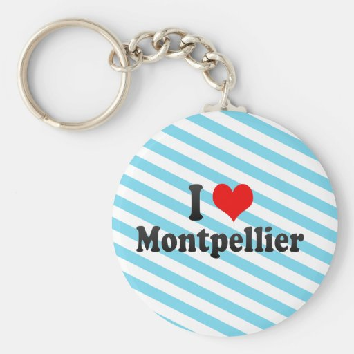 I Love Montpellier, France Keychains