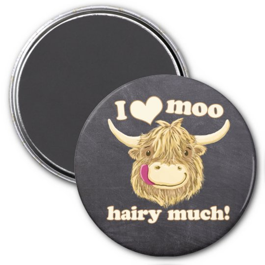 I Love Moo Hairy Much! Scottish Cow 7.5