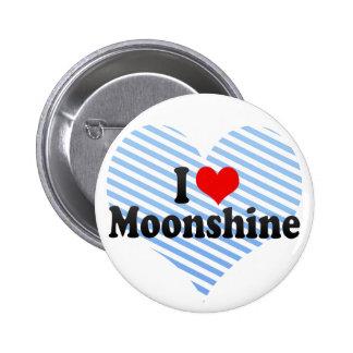 I Love Moonshine 6 Cm Round Badge