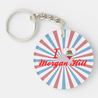 I Love Morgan Hill, California Acrylic Key Chain