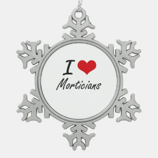I love Morticians Pewter Snowflake Decoration