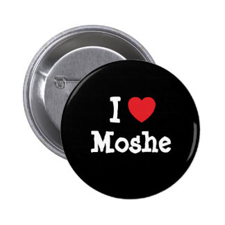 I love Moshe heart custom personalized Button