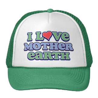 I Love Mother Earth  Trucker Hat