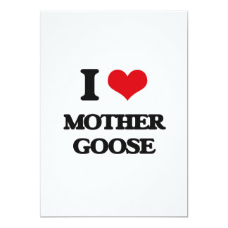 I love Mother Goose 13 Cm X 18 Cm Invitation Card