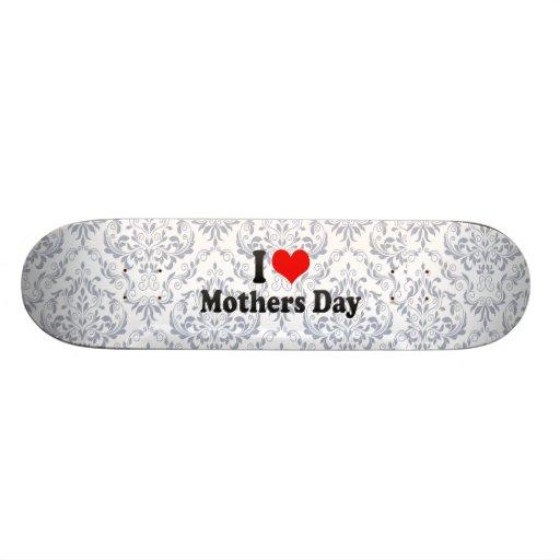I love Mothers Day Skate Board Decks