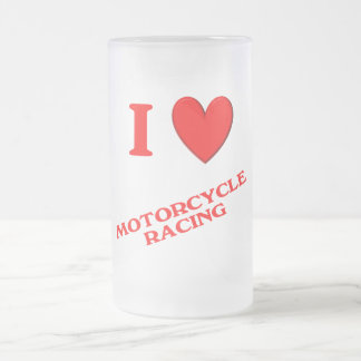 I Love Motorcycle Racing 16 Oz Frosted Glass Beer Mug