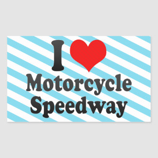 I love Motorcycle Speedway Stickers