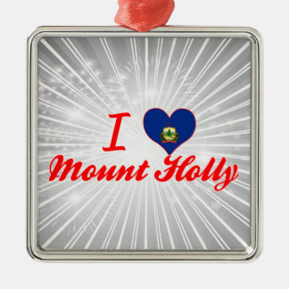 I Love Mount Holly, Vermont Ornament