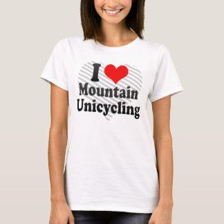 I love Mountain Unicycling T-Shirt
