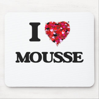 I Love Mousse Mouse Pad
