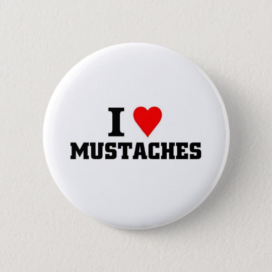 I love Moustaches 6 Cm Round Badge