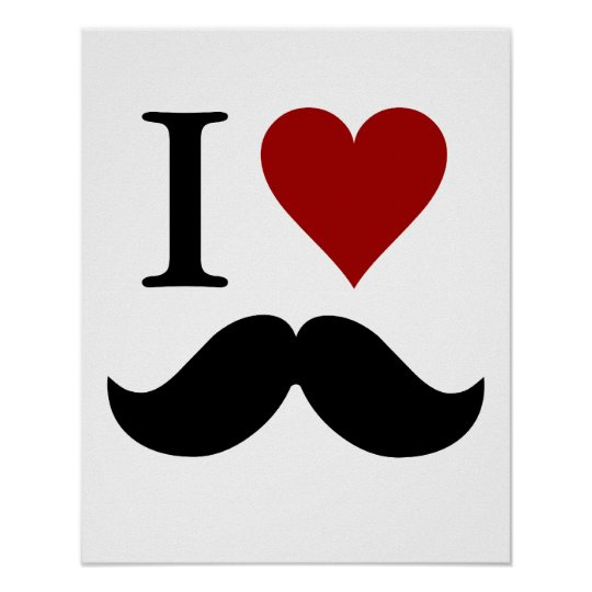 I love moustaches print or poster