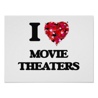 I Love Movie Theaters Poster