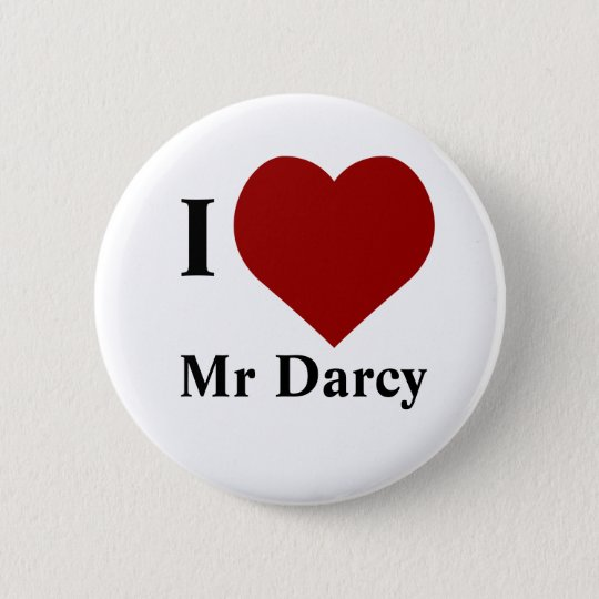 I love Mr Darcy 6 Cm Round Badge