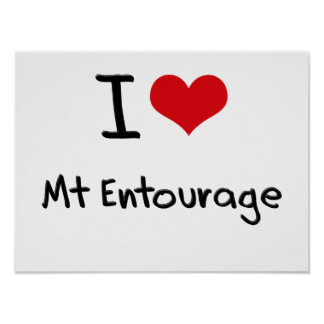 I love Mt Entourage Print
