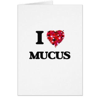 I Love Mucus Greeting Card