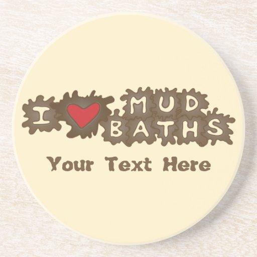 I Love Mud Baths Coaster