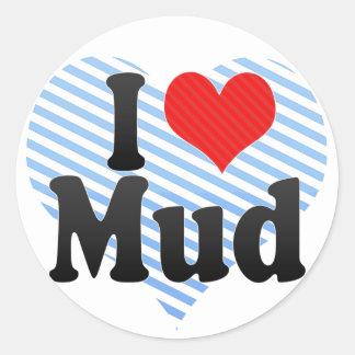 I Love Mud Classic Round Sticker