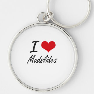 I Love Mudslides Silver-Colored Round Key Ring