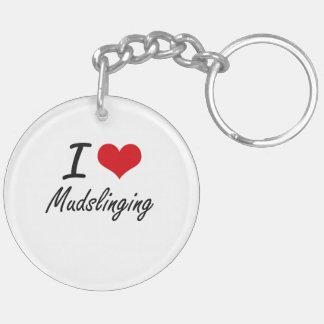 I Love Mudslinging Double-Sided Round Acrylic Key Ring