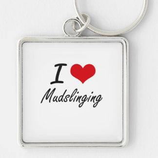 I Love Mudslinging Silver-Colored Square Key Ring