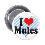 I Love Mules 6 Cm Round Badge