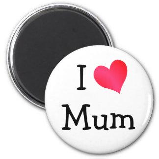 I Love Mum 6 Cm Round Magnet