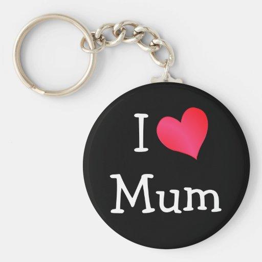 I Love Mum Key Chain