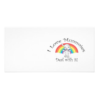 I love mummies deal with it photo card template